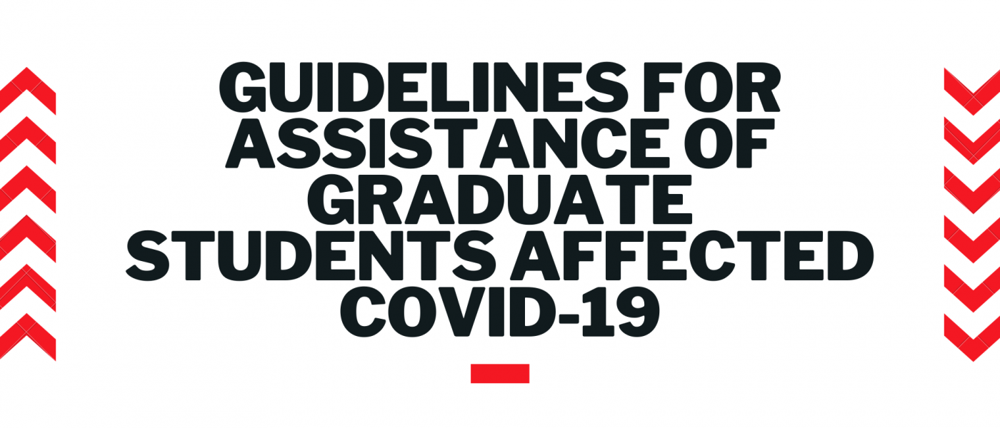 Guidelines for Assistance of Graduate Students Affected COVID-19